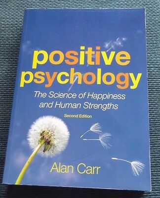 POSITIVE PSYCHOLOGY, THE SCIENCE OF HAPPINESS, ALAN CARR, 2nd ed., AS NEW, AUST.