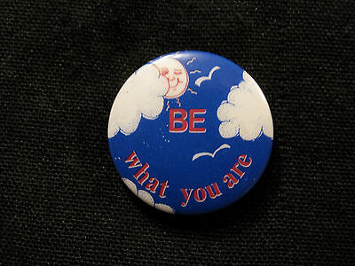 "Vintage Badge 1"" Button Badge Pin ""be What You Are"" Uk Import"