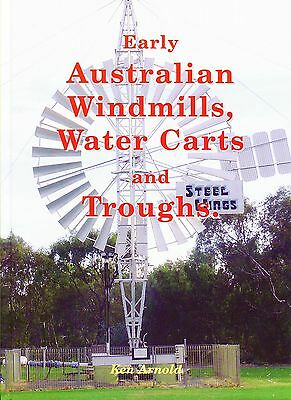 Early Australian Windmills, Water Carts and Troughs by Ken Arnold