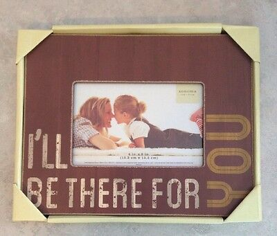"""Sonoma Life + Style 4x6 New Picture Frame """"I'LL BE THERE FOR YOU"""" NWT"""