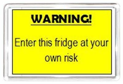 Fridge Risk Warning Own Warn Sign Quotes Saying Collectors Gift Fridge Magnet