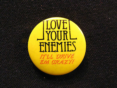 """Humorous  Vintage 1""""badge  Button Pin  Uk Made """"love Your Enemies...."""