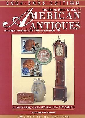 Pictorial Price Guide to American Antiques 04-05 Hammond, Dorothy Paperback Ref