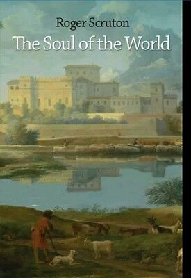 The Soul of the World by Roger Scruton Book 9780691169286 (Paperback, 2016)