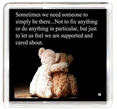 Fridge Magnet Teddy Bear Cuddle Hug Need Require Love Support Care Quote Gift