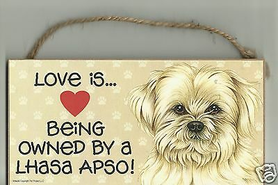 LOVE IS BEING OWNED BY A LHASA APSO dog wood sign plaque MADE IN USA