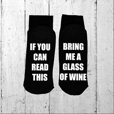 If you can read this/Bring me a glass of wine - Printed on the Sole sizes 3-8