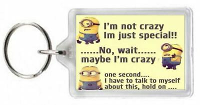 Keyring Key Ring Minion Chararctor Not Crazy I'm Special Speak Myself Quote Gift