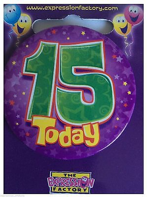 Expressions I AM 15 TODAY Happy 15th Birthday Badge Unisex 55mm Diameter