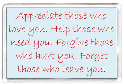 Fridge Magnet Appreciate Love Help Who Need Forgive Forget Hurt You Quote Gift
