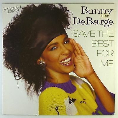 """12"""" Maxi - Bunny DeBarge - Save The Best For Me (Best Of Your Lovin') - C1494"""