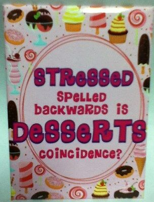 Stressed Is Desserts Spelled Backwards Fridge Magnet New Funny