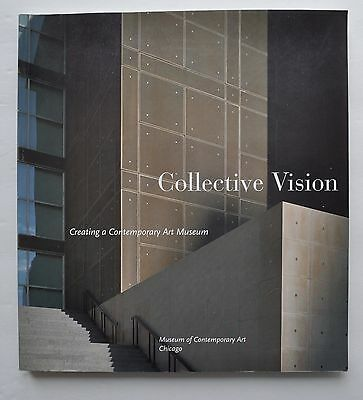 COLLECTIVE VISION Creating a Contemporary Art Museum, MCA Chicago