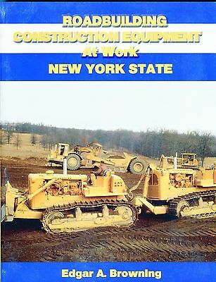 Roadbuilding Construction Equipment at Work New York State by Edgar A. Browning