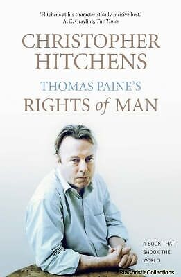 Thomas Paines Rights of Man Christopher Hitchens