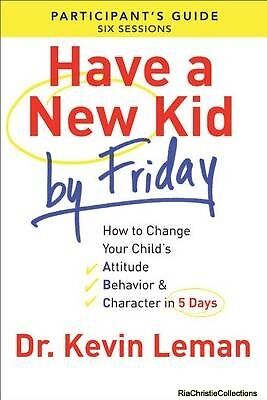 Have a New Kid by Friday Participants Guide Kevin Leman Paperback New Book Free