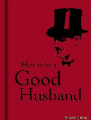 How to be a Good Husband Hardback New Book Free UK Delivery