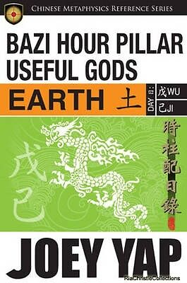 BaZi Hour Pillar Useful Gods - Earth Joey Yap Paperback New Book Free UK Deliver
