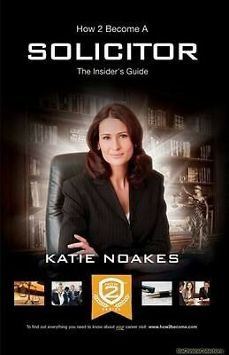 How to Become a Solicitor The Ultimate Guide to Becoming a UK Solicitor Katie No