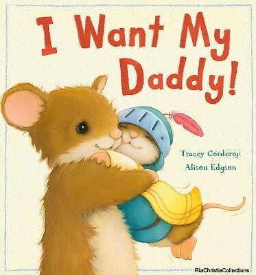 I Want My Daddy 9781848690493 Tracey Corderoy Alison Edgson Paperback New Book F