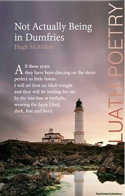 Not Actually Being in Dumfries Hugh Mcmillan New Paperback Free UK Post