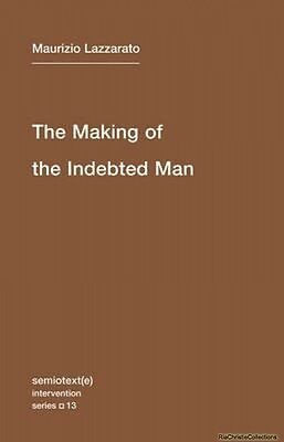 Making of the Indebted Man Lazzarato New Paperback Free UK Post