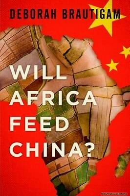 Will Africa Feed China Deborah Brautigam Hardback New Book Free UK Delivery