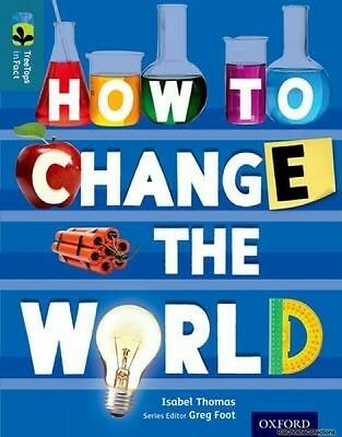 Oxford Reading Tree Treetops Infact Level 19 How to Change the World Isabel Thom
