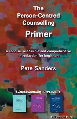 The Person-centred Counselling Primer Pete Sanders Paperback New Book Free UK De