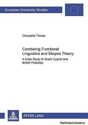 Combining Functional Linguistics and Skopos Theory Chrystalla Thoma Paperback Ne
