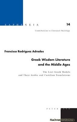 Greek Wisdom Literature and the Middle Ages Francisco Rodriguez Adrados Hardback
