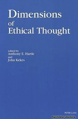 Dimensions of Ethical Thought Anthony E Hartle John Kekes Paperback New Book Fre