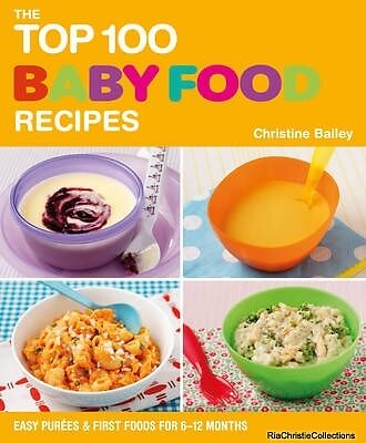 The Top 100 Baby Food Recipes Christine Bailey Paperback New Book Free UK Delive
