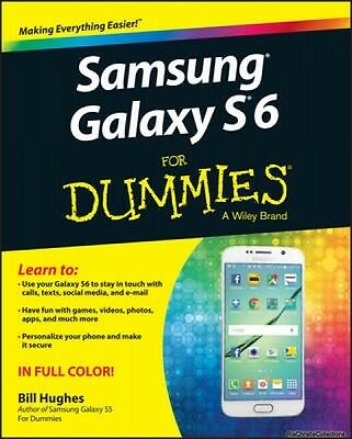 Samsung Galaxy S 6 For Dummies Bill Hughes Paperback New Book Free UK Delivery