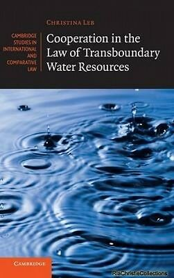 Cooperation in the Law of Transboundary Water Resources Christina Leb Hardback N