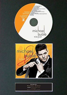 MICHAEL BUBLE To Be Loved Album Signed CD Mounted Autograph Photo Prints A4 35