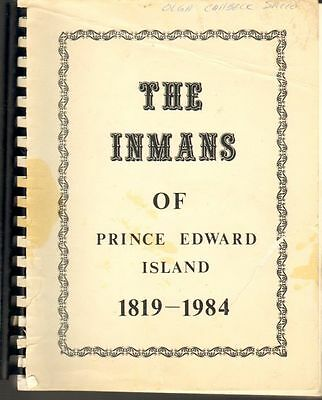 THE INMANS OF PRINCE EDWARD ISLAND 1819-1984 - genealogy - 137 pages