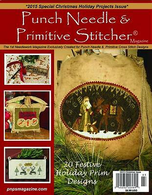 "{PUNCH NEEDLE & PRIMITIVE STITCHER MAGAZINE-""CHRISTMAS-HOLIDAY ISSUE 2015"" Ltd.}"