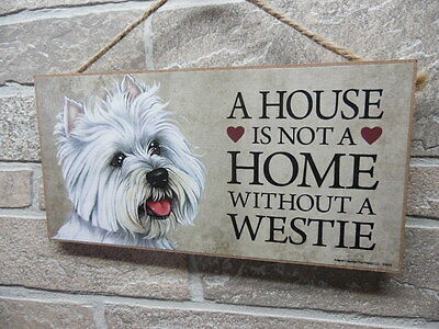 """House is Not a Home without a Westie Sign Plaque Dog 10"""" x 5""""  Made in The USA"""