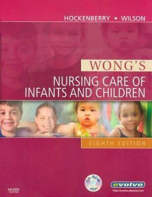 Wong's Nursing Care of Infants and Children Eighth Edition With CD