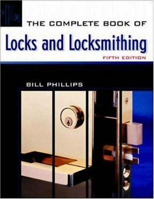 NEW - The Complete Book of Locks and Locksmithing by Phillips, Bill
