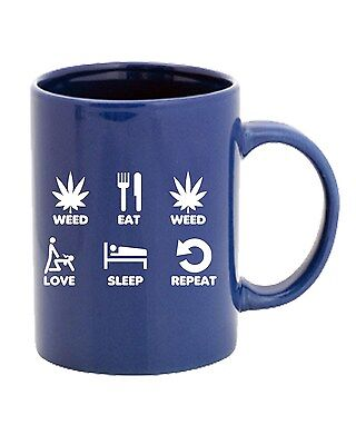 Tazza 11oz T0743 weed eat weed love sleep repeat fun cool geek