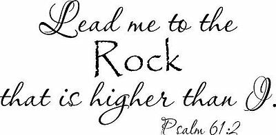 Psalm 61:2, Vinyl Wall Art, Lead Me to the Rock That Is Higher Than I