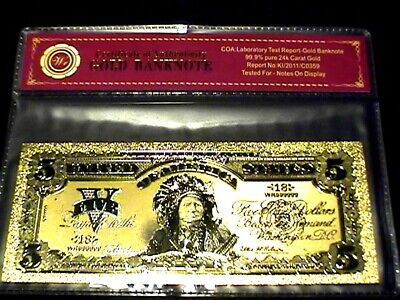 99.9% 24K Gold 1899 $5 Indian Chief Bill Us Banknote In Protective Sleeve W Coa