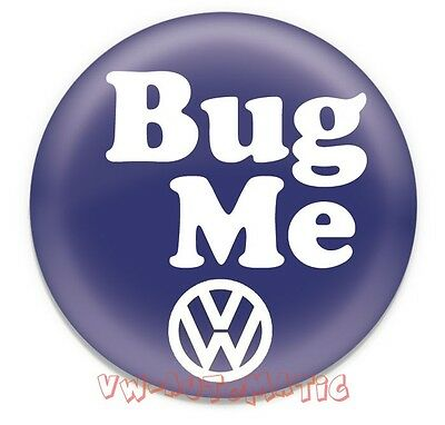 "55mm 2.25"" Button Badge Funny Humour VW Volkswagen Bug Me"