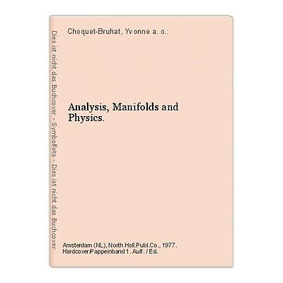 Analysis, Manifolds and Physics. Choquet-Bruhat, Yvonne a. o.: