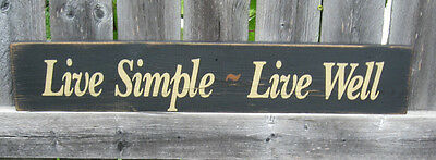 Primitive  Country Live Simple - Live Well  Sign
