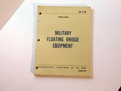 Military Floating Bridge Equipment US Army Technical Manual TM 5-210 8/70 & ARMY Military TM Manuals Tents Camouflage GP Small Medium Large ...
