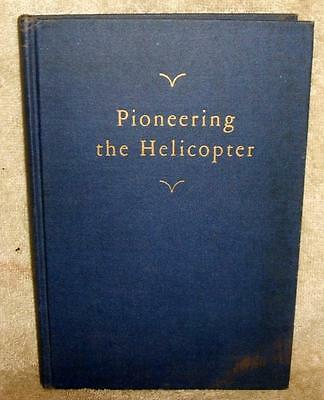 """""""Pioneering The Helicopter"""" Charles Lester Morris Signed 1st Edition"""