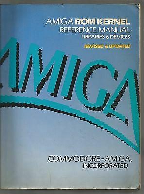 AMIGA ROM KERNEL REFERENCE MANUAL Libraries & Devices - 950 pages COMMODORE BOOK